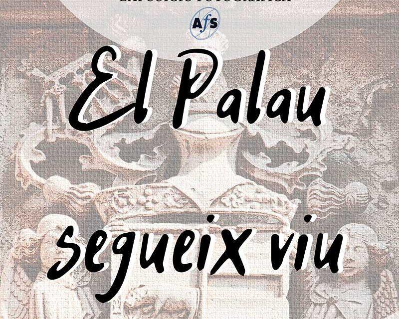 Exposición fotográfica «El Palau segueix viu»